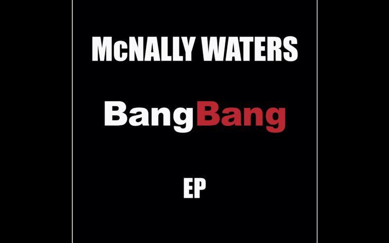 McNally Waters - Bang Bang Cover
